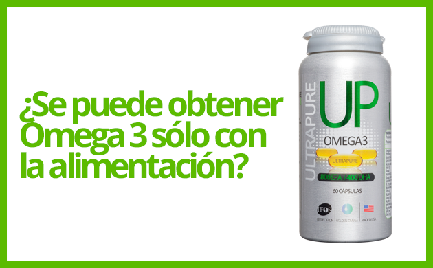 ¿Se puede obtener Omega 3 sólo con la alimentación?