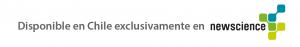 Disponible en Chile exclusivamente en Newscience