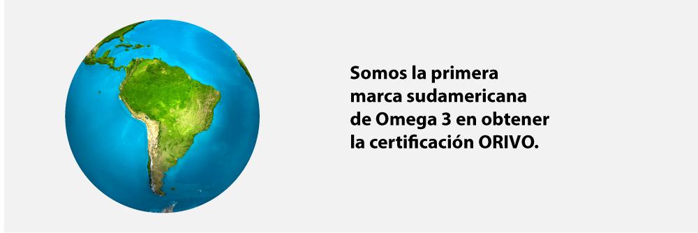 Somos la primera marca sudamericana de Omega 3 en obtener la certificación ORIVO